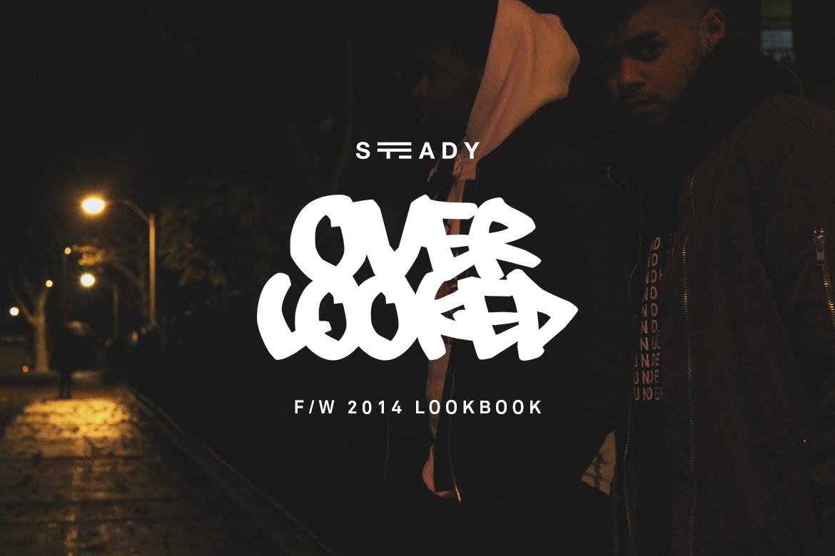 STEADY 'OVERLOOKED' F/W 2014 LOOKBOOK