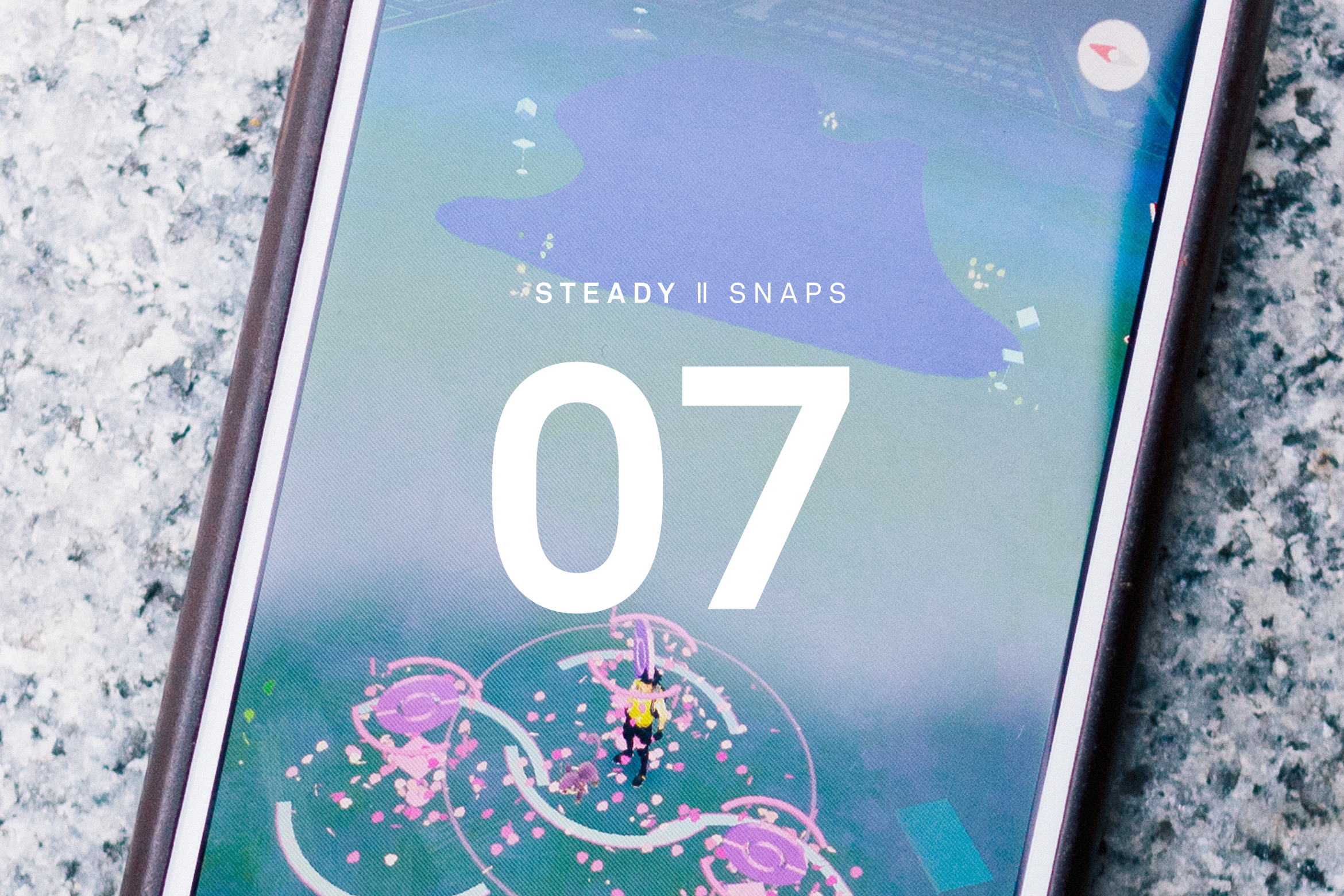 STEADY SNAPS: 07