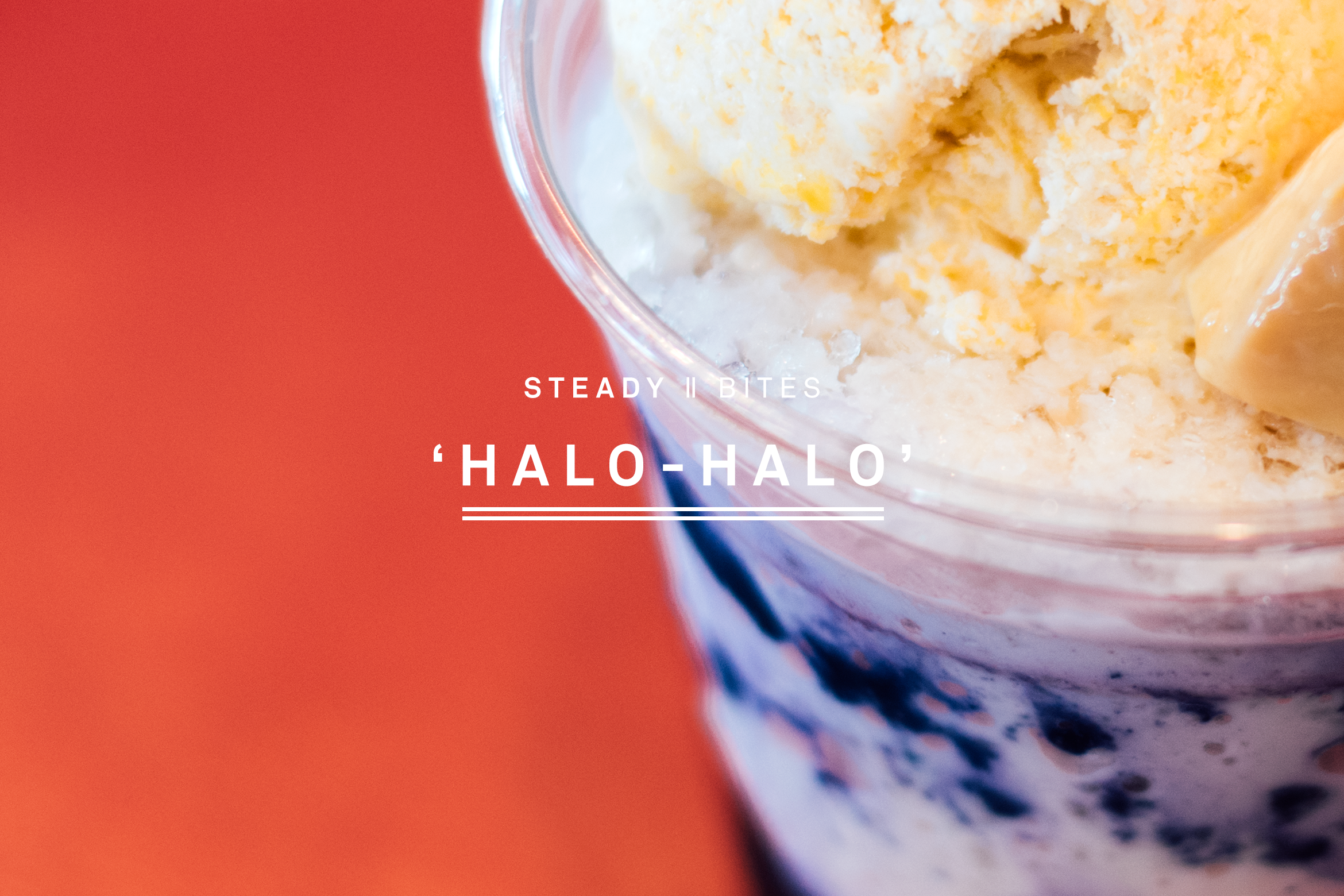 STEADY BITES: HALO-HALO