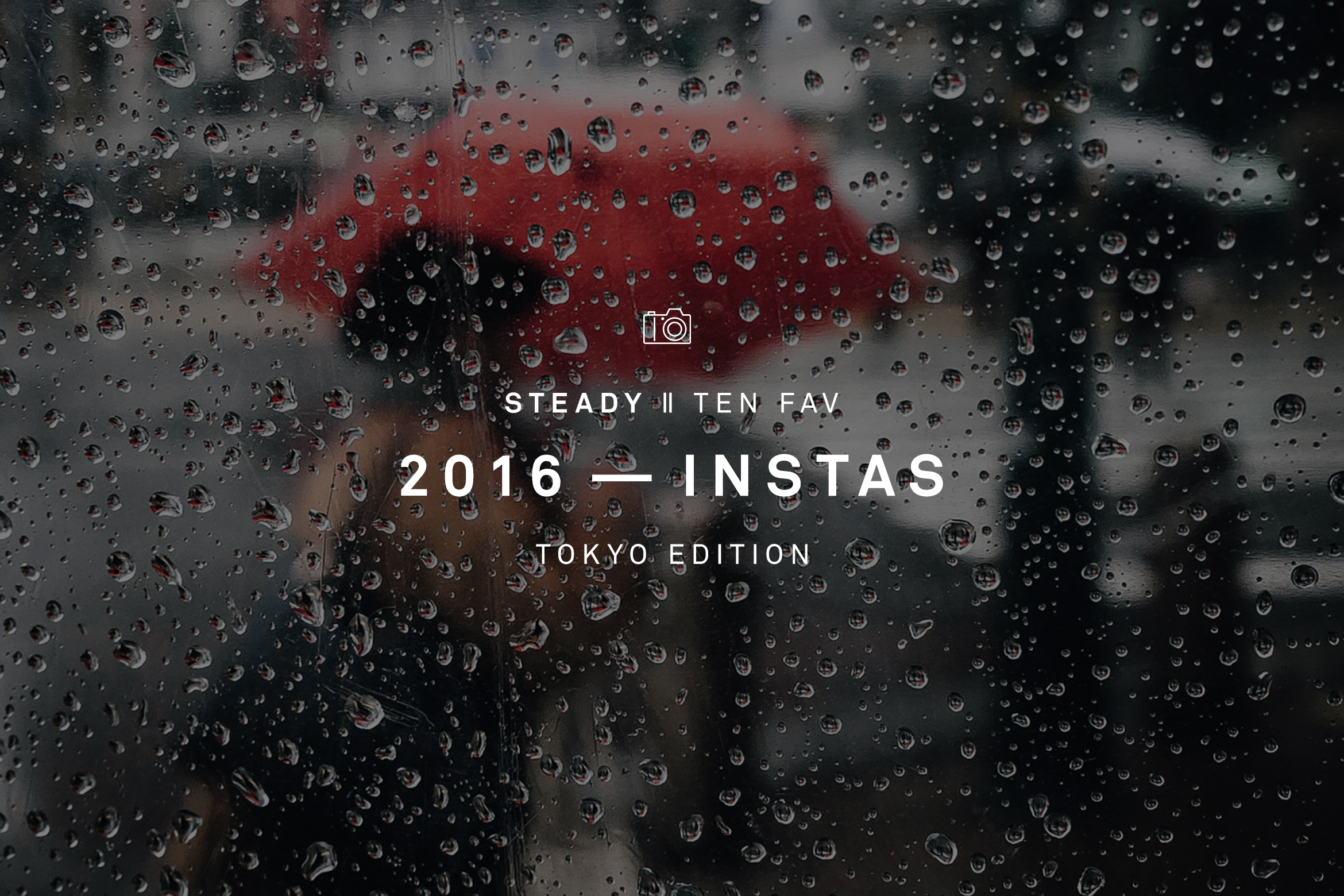 STEADY'S TEN FAV: '16 TYO INSTAS