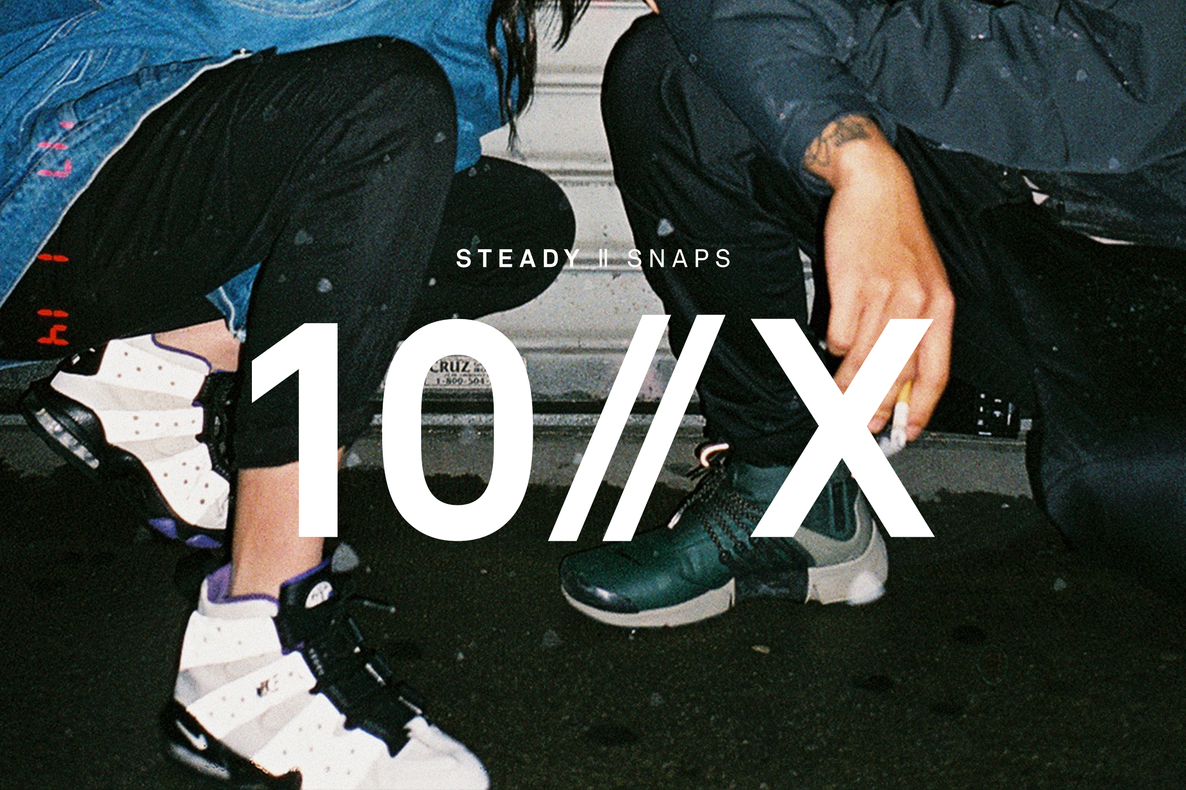 STEADY SNAPS: 10