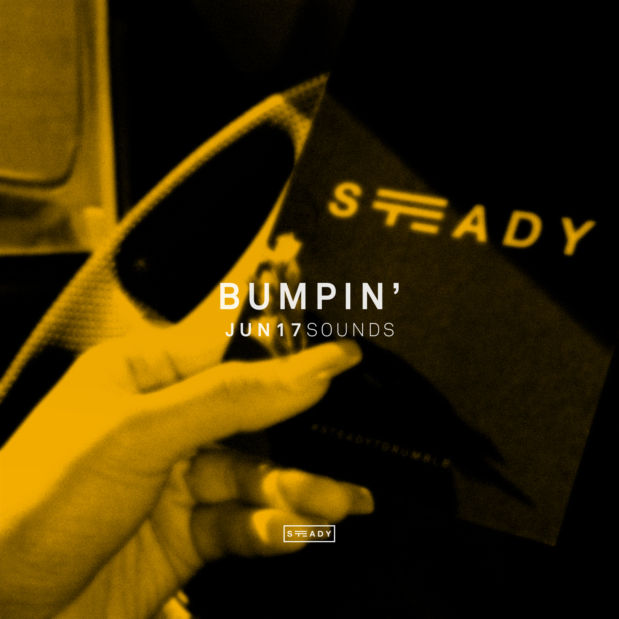 STEADY BUMPIN': JUN17 SOUNDS