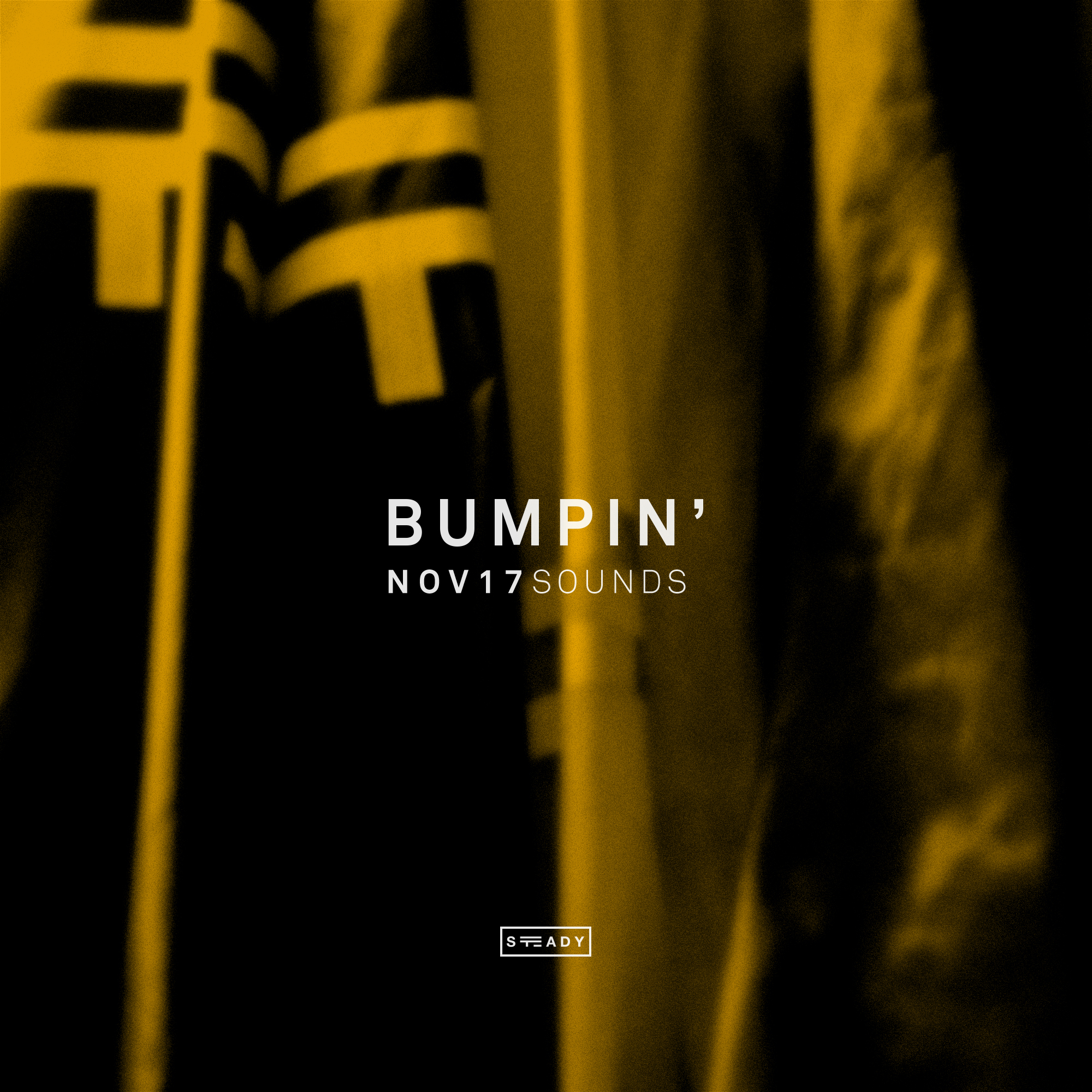 STEADY BUMPIN': NOV17 SOUNDS
