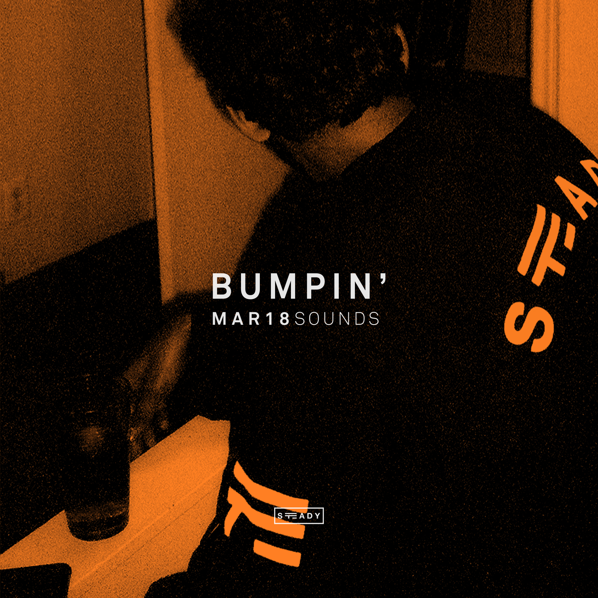 STEADY BUMPIN': MAR18 SOUNDS