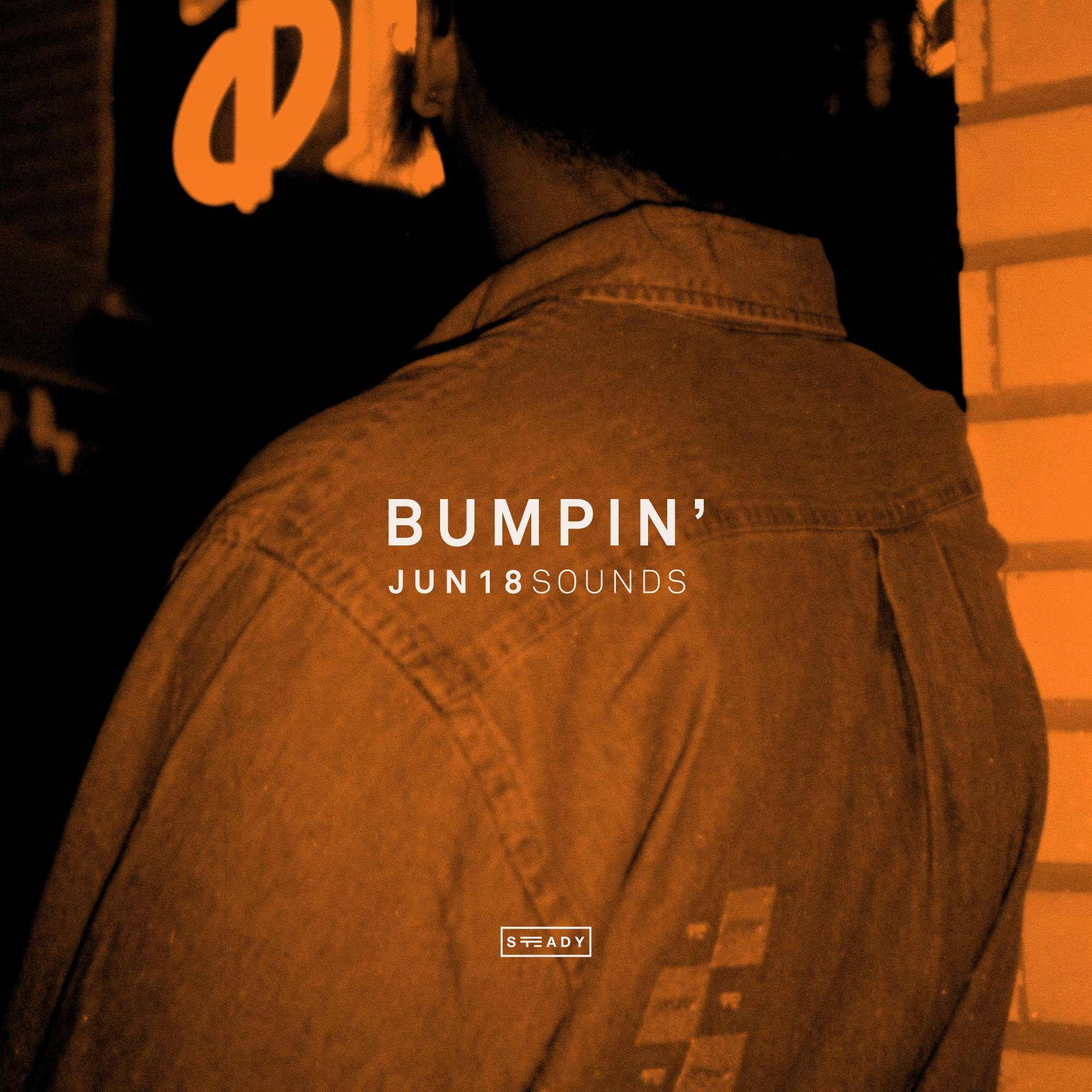 STEADY BUMPIN': JUN18 SOUNDS