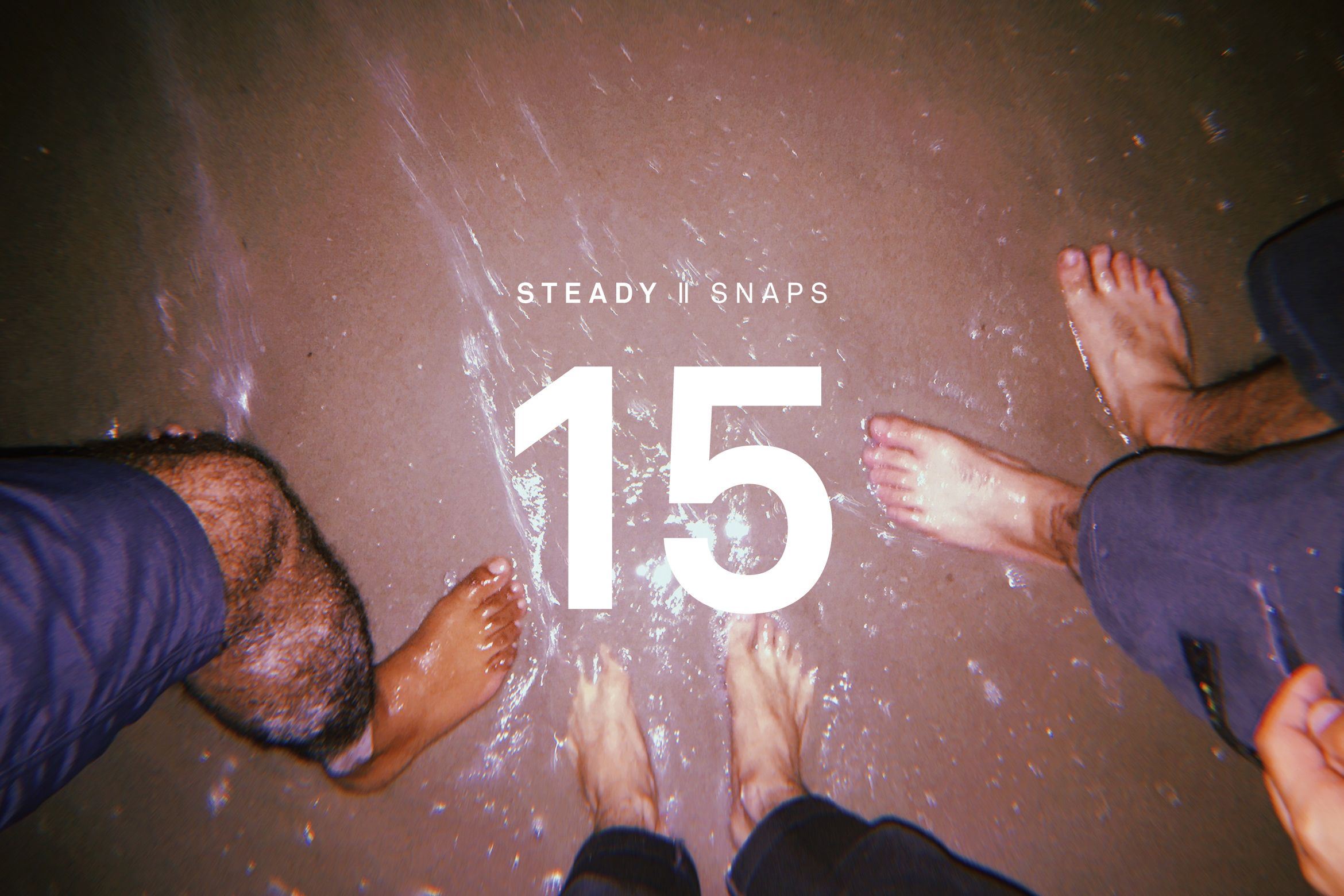 STEADY SNAPS: 15