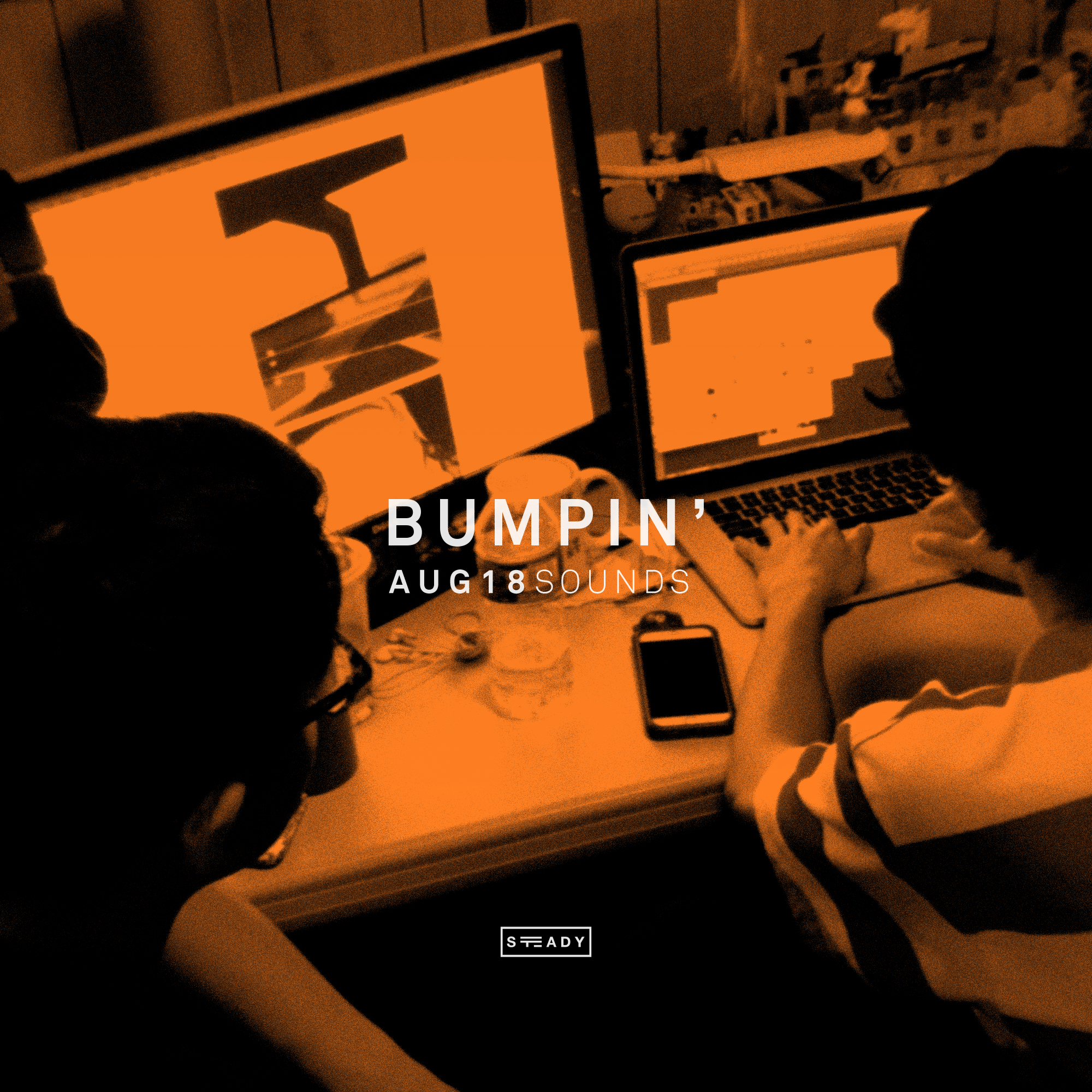 STEADY BUMPIN': AUG18 SOUNDS