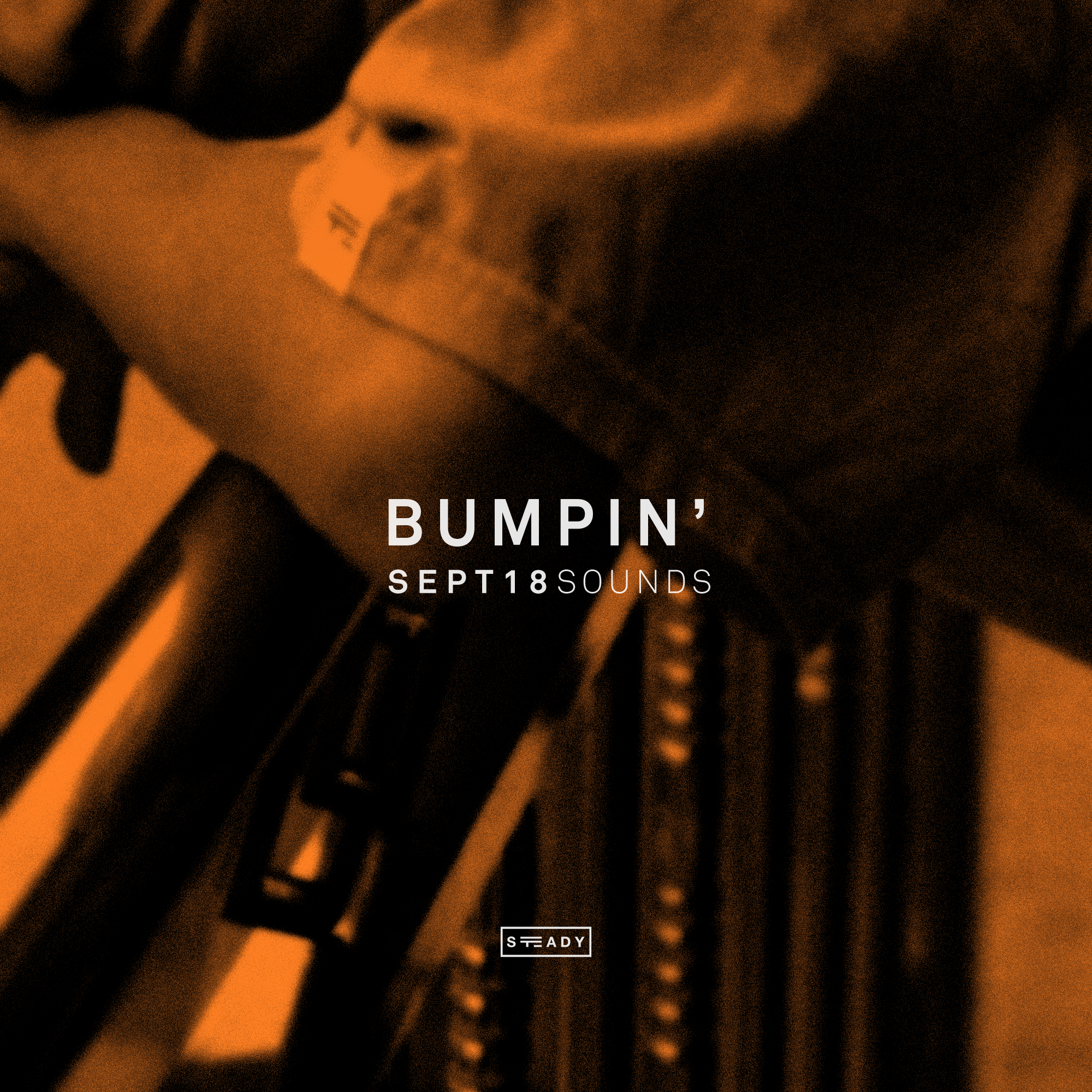STEADY BUMPIN': SEPT18 SOUNDS